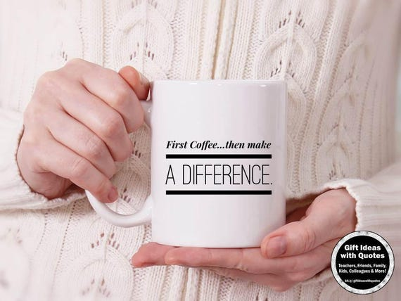 teachers make a difference quote first coffee then teach