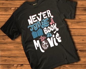 Never Judge a Book by Its Movie   Book Lover, Bookworm Women's  T-shirt