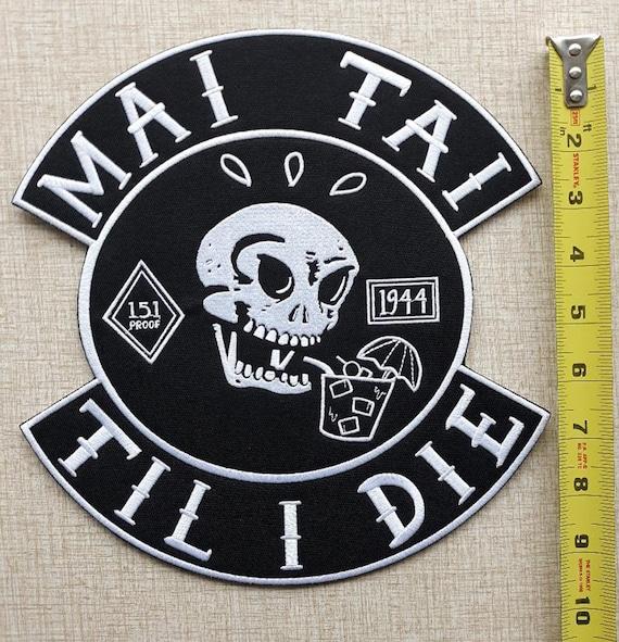 "Tiki Cocktail Oasis Biker Rockabilly MAI TAI TIL I DIE 5/"" Embroidered Patch"