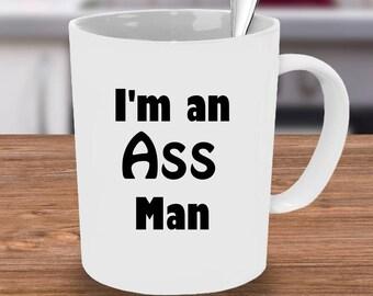 I'm an Ass Man mug, Ass Man mug, mug for him, custom mug, coffee mug, Cheeky coffee cup, Big Bum Mug, Funny Mug for him,  Mug, Big B