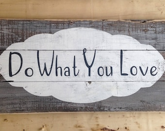 Do What You Love pallet sign