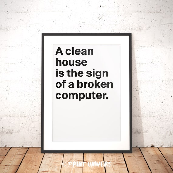 Printable Wall Art, A clean house, Designer Quotes, Quote Poster, Funny  Quotes, Home Decoration, Instant Digital Download, Cleaning Quote