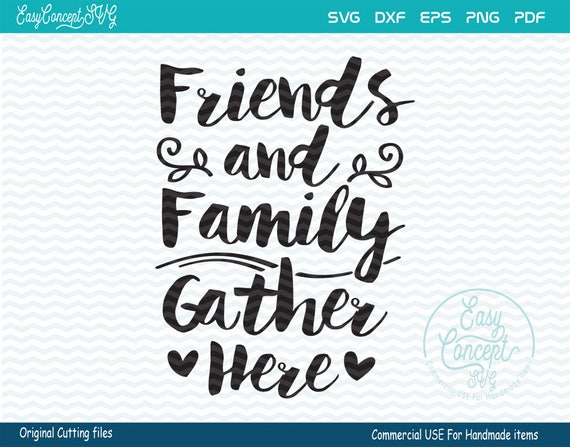 Family And Friend Gather Here Svg Instant Download Gold Etsy