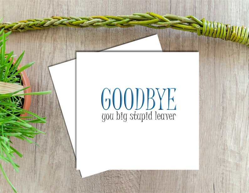 Good Luck Goodbye Sorry You/'re Leaving Card Funny Leaving Card New Job