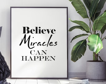 Believe Miracles can Happen, DIY, Printable Wall Art, Home Decor, Print, Quote Art, Digital Download, Inspirational, Simplicity, Minimalism