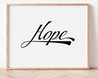 Hope Printable Wall Art, Home Decor, Print, Digital Download, Christian Family Gift, Inspirational, Simplicity, DIY, Words of Affirmation
