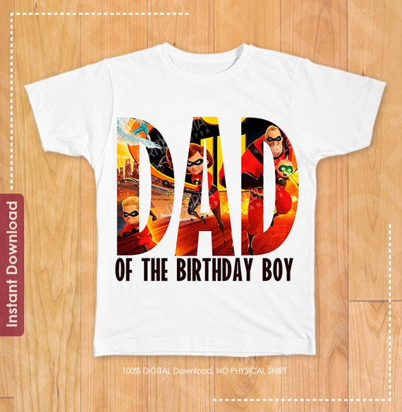 The Incredibles Birthday Shirt Dad Of Boy Iron On