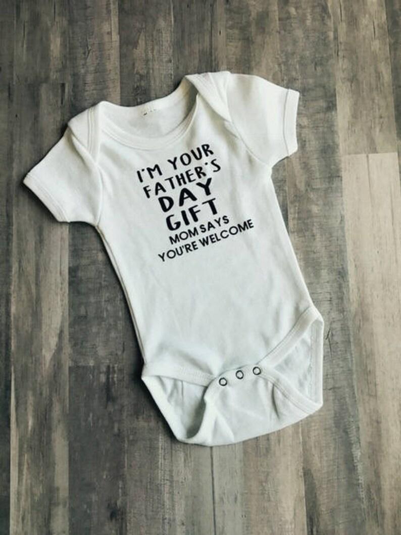 67381a0a I'm Your Father's Day Gift Mom Says You're Welcome | Etsy