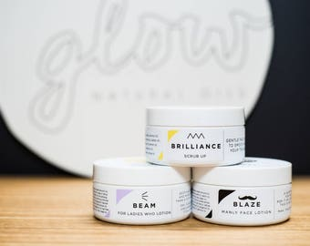 For him and her all natural face range. BEAM women's face moisturiser, BLAZE men's face moisturiser and BRILLIANCE gentle face scrub