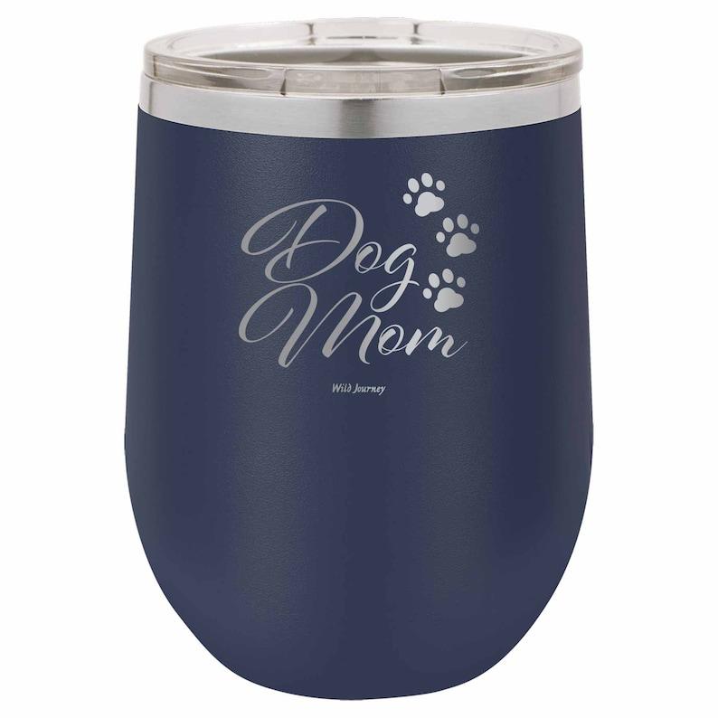 Dog Mom Wine Cup