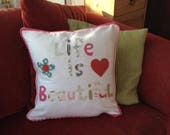 Handmade cushion, Life is beautiful Cushion, Cotton Cushion, Postive sayings, Birthday presents, Upcycle scraps, Applique cushion, pillow