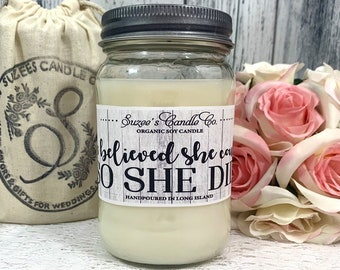Graduation Gift For Her - Soy Candle - Gift For her - College Graduation Gift - High School Grad Gift - She Believed She Could So She Did