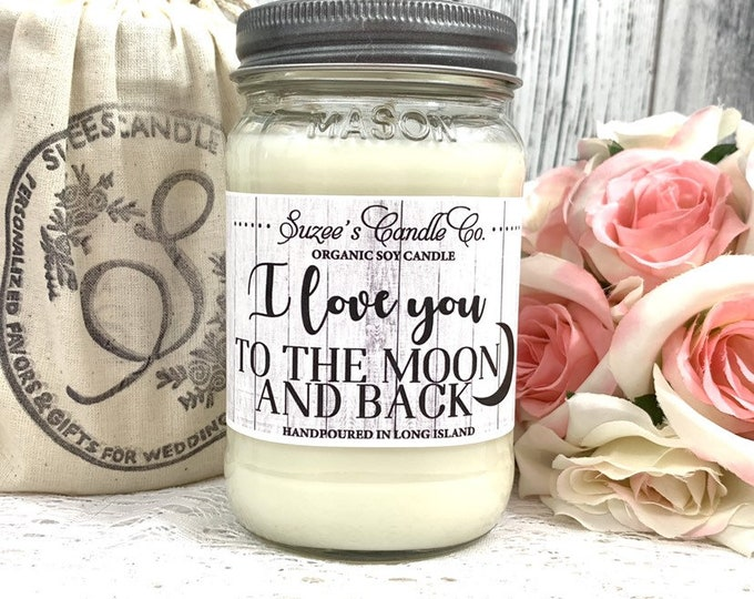 I love you Candle - I love You Gifts - Love Candle - I love You to the moon and back - Soy Candle Gift - Love Gifts For Her - Candle Gift