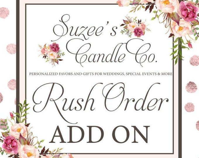 Rush My Order For Favors Add-On - Wedding Candle Favors Order Add-On - Suzees Candle Co.