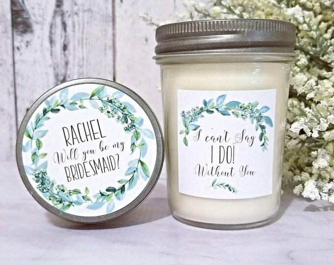 Candle Bridesmaid Proposal - Greenery Bridesmaid - Will You Be My Bridesmaid Proposal - Asking Bridesmaid Candle - Bridesmaid Proposal Ideas