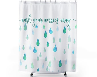 Wash Your Worries Away Shower Curtain Bathroom Decor Bath Rain Drops