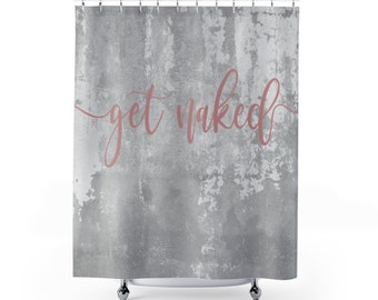 Shower Curtain Get Naked Cement Background Dusty Rose Text Industrial Look Bathroom Decor