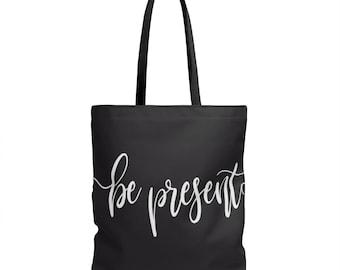 Be Present, tote bag, yoga bag, gift bag