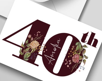 40th Birthday Card with Name / Personalised Card for Any Age / Fortieth Birthday Card / Age Card with Name and Flowers / 46th 47th 48th 49th