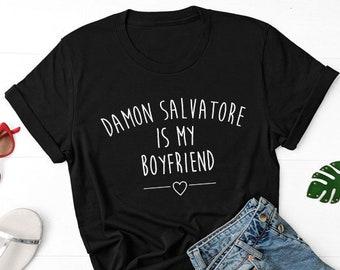 31aaad4d5b1 Damon Salvatore is My Boyfriend T-Shirt Vampire Shirt Funny Tumblr Shirts  Present Gift Tops Tees