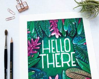 Art Print Hello There - floral - plants - botanical - jungle print