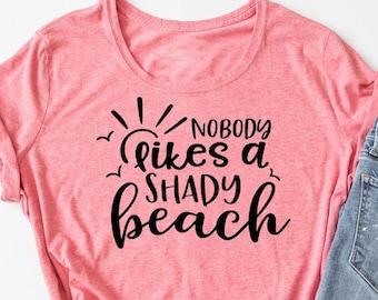 Nobody Likes A Shady Beach SVG Cut File