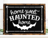 Halloween Sign SVG - Home Sweet Haunted Home SVG - Halloween Decor svg, Home Sweet Home svg