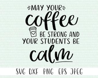 Teacher coffee svg | Etsy