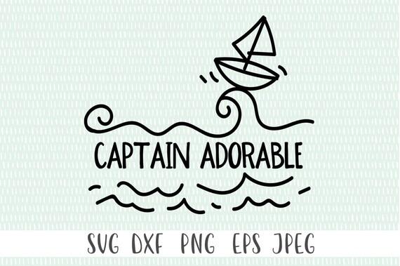 Captain Adorable Svg Cut File Svg Png Eps Dxf Jpeg Etsy