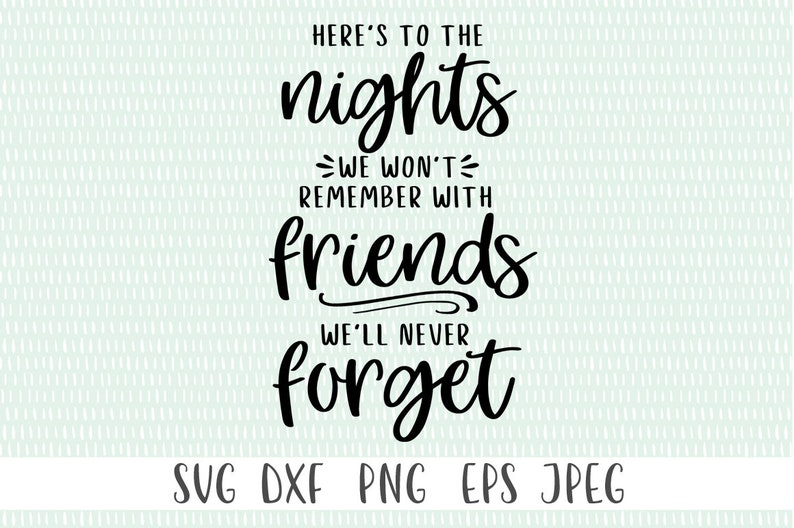 Heres To The Nights We Wont Remember Camping Svg Etsy