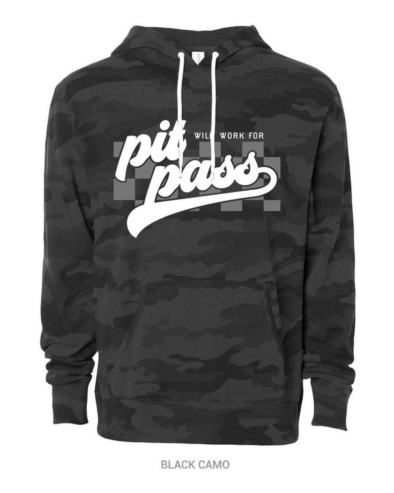 Will Work for Pit Pass Unisex Black Camo Hoodie Cozy Sweatshirt