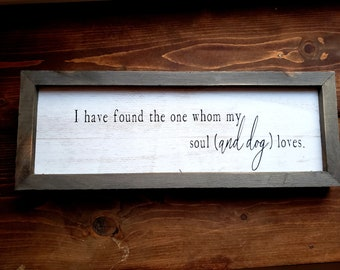I Have Found The One My Soul (and dog) Loves 15 x 5.5 Framed Wood Farmhouse Sign