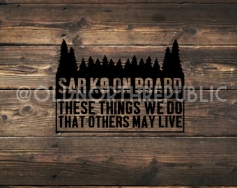 SAR K9 On Board These Things We Do That Others May Live With or Without Trees Indoor/Outdoor Vinyl Decal Sticker