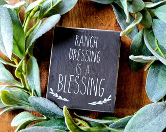 Ranch Dressing Is A Blessing (MADE TO ORDER) 4 x 3.5 Reclaimed Hand Painted Distressed Wood Block Tiered Tray Shelf Filler