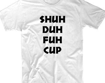 a56c04f192 funny Tshirt shut the fuck up Tshirt offensive statement beachwear festival  rude humor Tshirt mens short sleeved Tee-