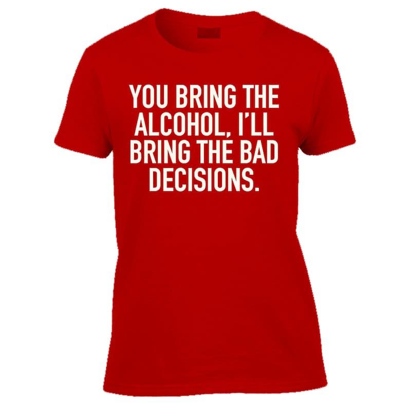 1c5a09a85 Funny Tshirt-alcohol and bad decisions Tshirt-festival   Etsy