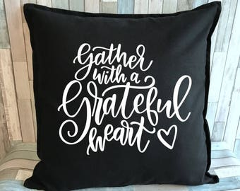 Gather with a Grateful Heart decorative pillow cover