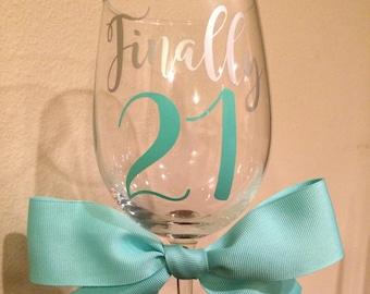 Custom 21st Birthday Wine Glass | Finally 21 | 21st Birthday Gift For Women | 21st Birthday Gift