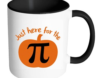 Just Here for the Pumpkin Pi Pie - 11 oz hite Ceramic Coffee Mug - Printed Cup Travel Drink - Humor Get Together Dessert Math Geek
