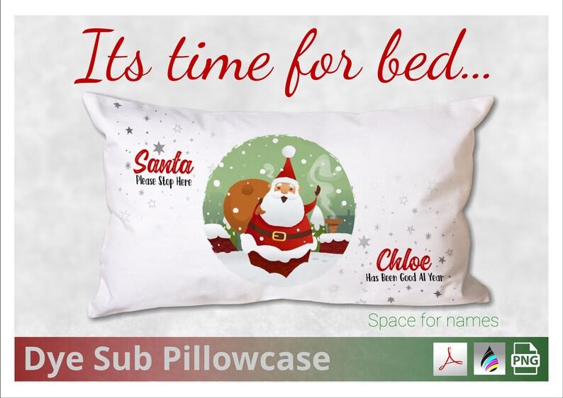 Christmas Eve Santa Stop Here Pillowcase Design File  Space image 0