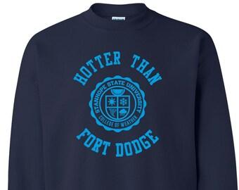 Hotter Than Fort Dodge Crewneck Sweatshirt - College of Weather