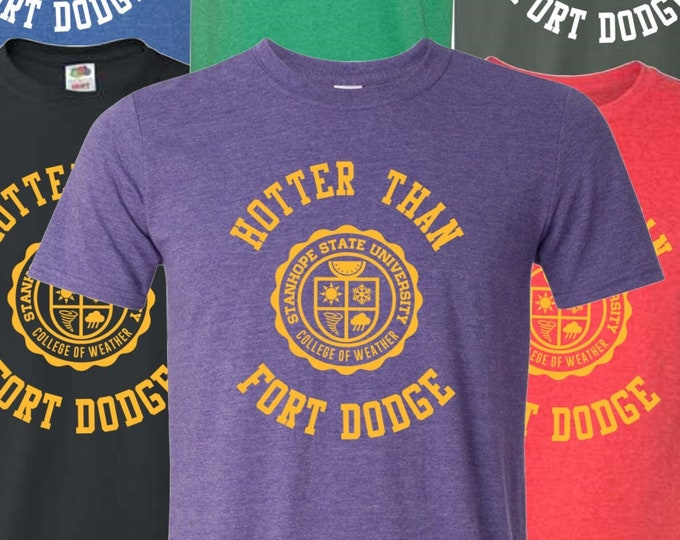 Featured listing image: Hotter Than Fort Dodge T-Shirt