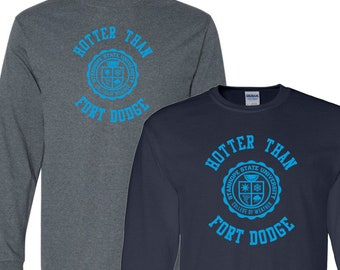 Hotter Than Fort Dodge Long Sleeve T-Shirt - College of Weather