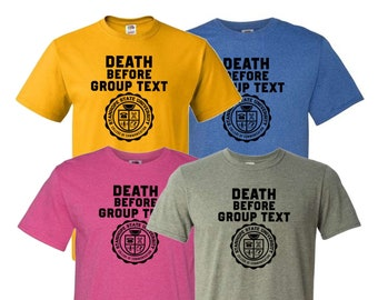 Death Before Group Text T-Shirt - College of Communication