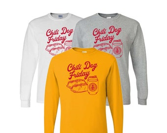 Chili Dog Friday Long Sleeve - College of Culinary Arts