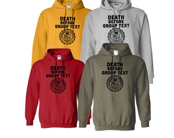 Death Before Group Text Hoodie - College of Communication