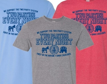 Two Parties Every Night Shirt - First in the Nation Iowa Caucus