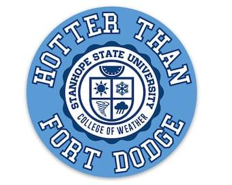 Hotter Than Fort Dodge Sticker