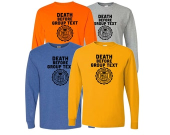 Death Before Group Text Long Sleeve T-Shirt - College of Communication