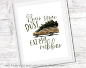 Burn Dust Eat My Rubber, National Lampoon 39 s Christmas Vacation Sign, Griswold Family Christmas, Unframed 11x14 Art Print